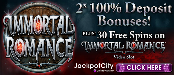 Play Immortal Romance at Jackpot City